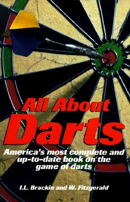 Image for All About Darts: America's most complete and up-to-date book on the game of darts