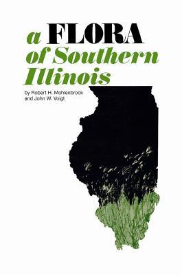 Flora of Southern Illinois (Arcturus Books Paperbacks), Mohlenbrock, Robert H.; Voigt, John W.