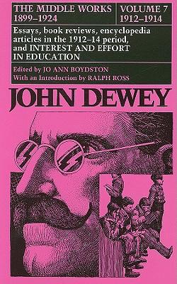 The Middle Works of John Dewey, Volume 7, 1899 - 1924: Essays on Philosopy and Psychology, 1912-1914 (John Dewey the Middle Works, 1899-1924), John Dewey