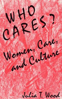 Image for Who Cares? Women, Care, and Culture