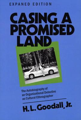 Image for Casing a Promised Land, Expanded Edition: The Autobiography of an Organizational Detective as Cultural Ethnographer