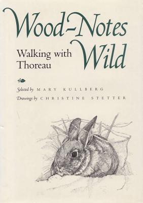 Image for Wood-Notes Wild: Wallking with Thoreau