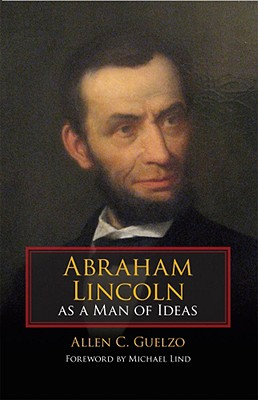 Image for Abraham Lincoln as a Man of Ideas