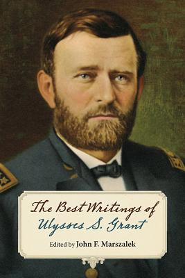 Image for The Best Writings of Ulysses S. Grant (World of Ulysses S. Grant)