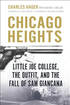 Image for Chicago Heights: Little Joe College, the Outfit, and the Fall of Sam Giancana