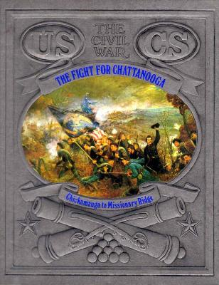 Image for FIGHT FOR CHATTANOOGA CHICKAMAUGA TO MISSIONARY RIDGE
