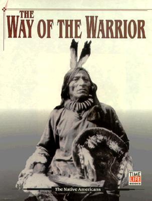 Image for WAY OF THE WARRIOR THE AMERICAN INDIANS