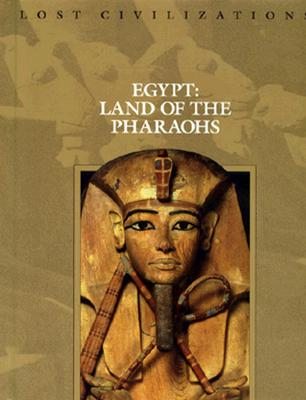 Image for Egypt: Land of the Pharaohs [Lost Civilizations]