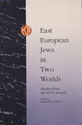 Image for East European Jews in Two Worlds: Studies from the YIVO Annual