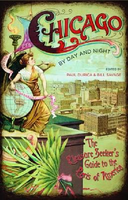 Image for Chicago by Day and Night: The Pleasure Seeker's Guide to the Paris of America