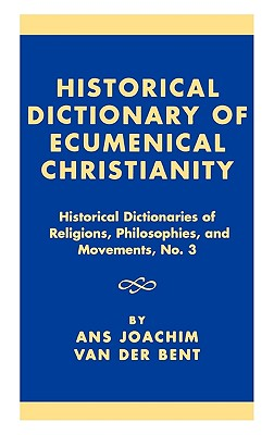 Image for Historical Dictionary of Ecumenical Christianity