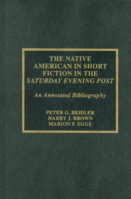 The Native American in short fiction in the Saturday Evening Post, Beidler, Peter G.