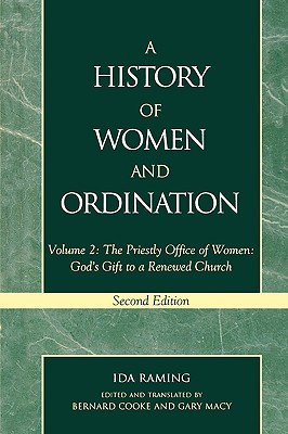 Image for A History of Women and Ordination, Vol. 2: The Priestly Office of Women - God's Gift to a Renewed Church