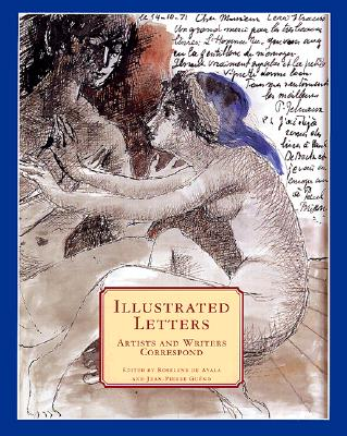 Illustrated Letters: Artists and Writers Correspond, De Ayala, Roselyne; Gueno, Jean-Pierre
