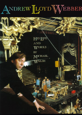 Image for ANDREW LLOYD WEBBER HIS LIFE AND WORKS