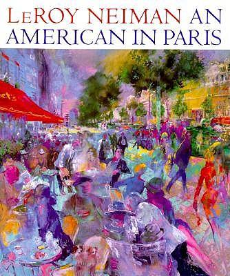 Image for LeRoy Neiman: An American in Paris (Un Amricain  Paris)