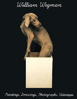 Image for WILLIAM WEGMAN: Paintings, Drawings, Photographs,