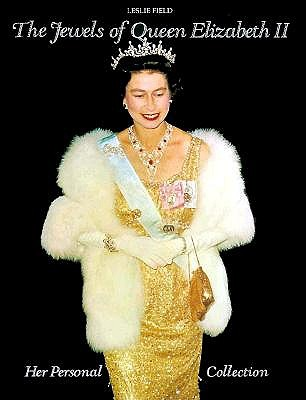The Jewels of Queen Elizabeth II: Her Personal Collection, Leslie Field