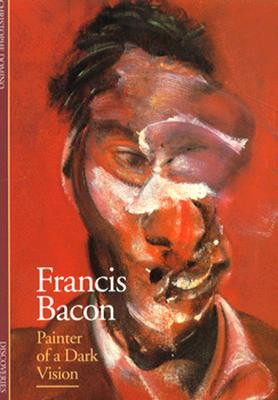 Image for Francis Bacon: Painter of a Dark Vision (Discoveries)