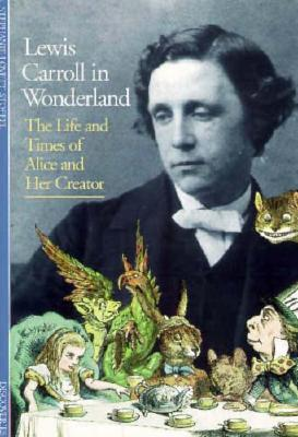 Image for Lewis Carroll in Wonderland: The Life and Times of Alice and Her Creator