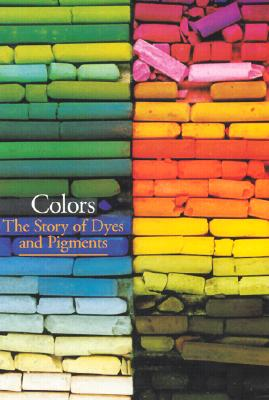Image for Colors  The Story of Dyes and Pigments