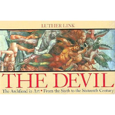Image for The Devil: The Archfiend in Art from the Sixth to the Sixteenth Century