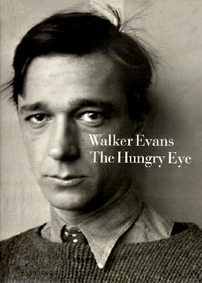 Image for Walker Evans: The Hungry Eye