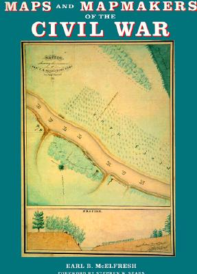 Image for MAPS AND MAPMAKERS OF THE CIVIL WAR