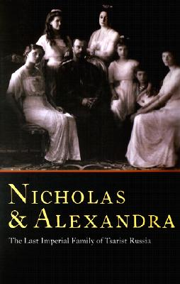 Image for Nicholas & Alexandra: the Last Imperial Family of Tsarist Russia