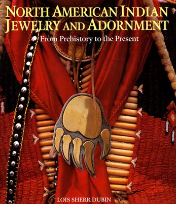 North American Indian Jewelry and Adornment, Lois Sherr Dubin