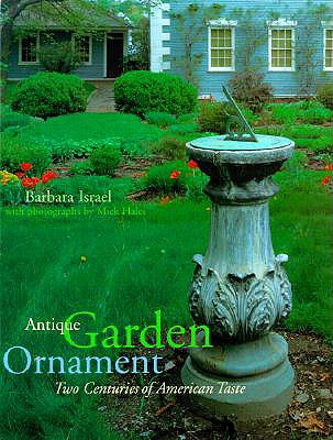 Image for Antique Garden Ornament, Two Centuries of American Taste