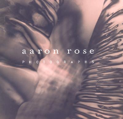 Image for Aaron Rose Photographs (Shrink-wrapped)