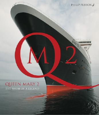 Image for Queen Mary 2: The Birth Of A Legend
