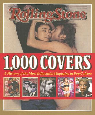 Image for Rolling Stone 1,000 Covers: A History of the Most Influencial Magazine in Pop Culture