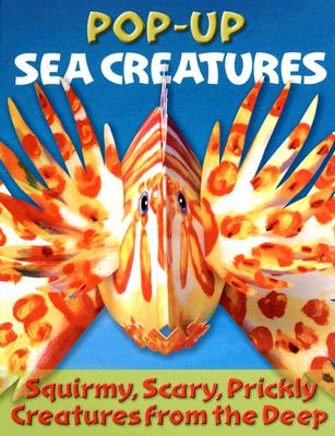 Image for Sea Creatures Pop-up: Squirmy, Scary Fish Face-to-Face