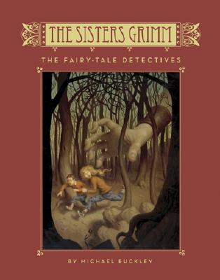 The Fairy Tale Detectives (The Sisters Grimm, Book 1) (Bk.1), Buckley, Michael