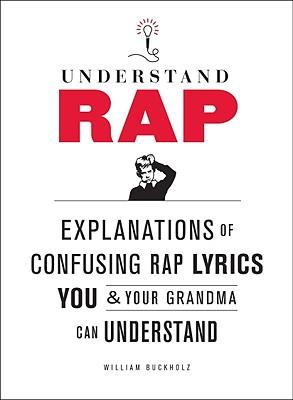Understanding Rap, William Buckholz