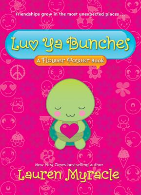 Image for Luv Ya Bunches (A Flower Power Book #1)