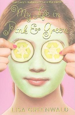 MY LIFE IN PINK & GREEN: PINK & GREEN, GREENWALD, LISA