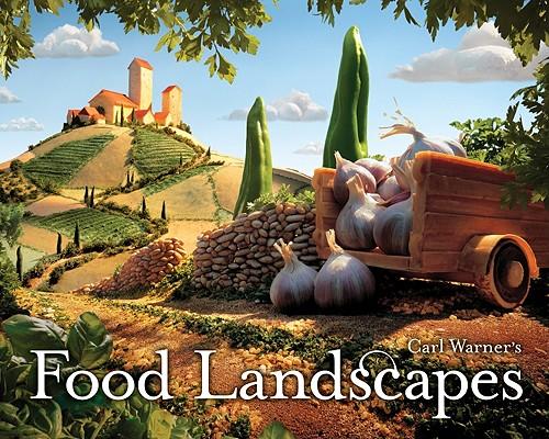 Carl Warner's Food Landscapes, Warner, Carl