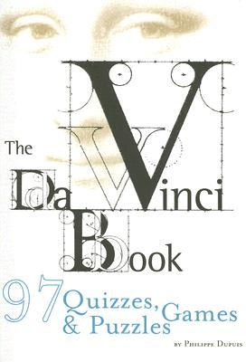 The Da Vinci Book: 97 Quizzes, Games & Puzzles, Dupuis, Philippe