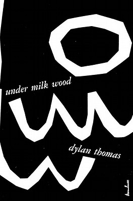 Image for Under Milk Wood: A Play for Voices