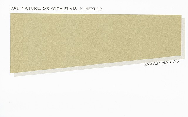 Image for Bad Nature, or With Elvis in Mexico (New Directions Pearls)