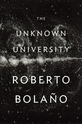 The Unknown University, Bola�o, Roberto