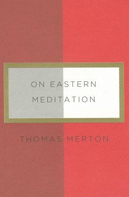 On Eastern Meditation (New Directions Paperbook), Merton, Thomas