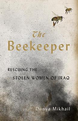 Image for The Beekeeper:Rescuing the Stolen Women of Iraq