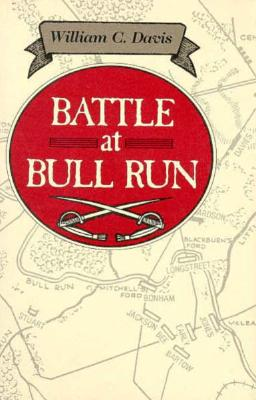 Image for Battle at Bull Run: A History of the First Major Campaign of the Civil War