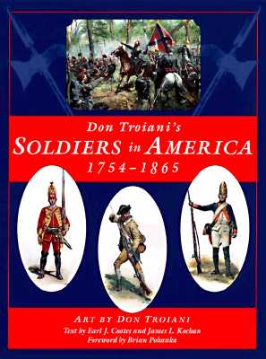Image for Don Troiani's Soldiers in America 1754-1865