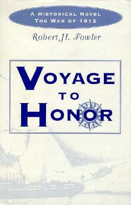 Voyage to Honor, Fowler, Robert H.
