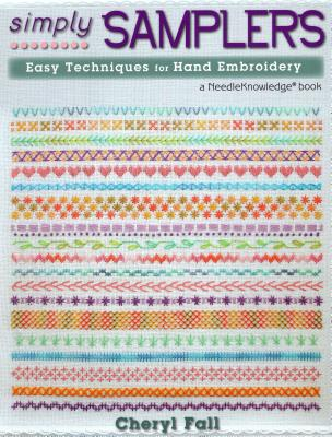 Simply Samplers: Easy Techniques for Hand Embroidery (NeedleKnowledge), Fall, Cheryl